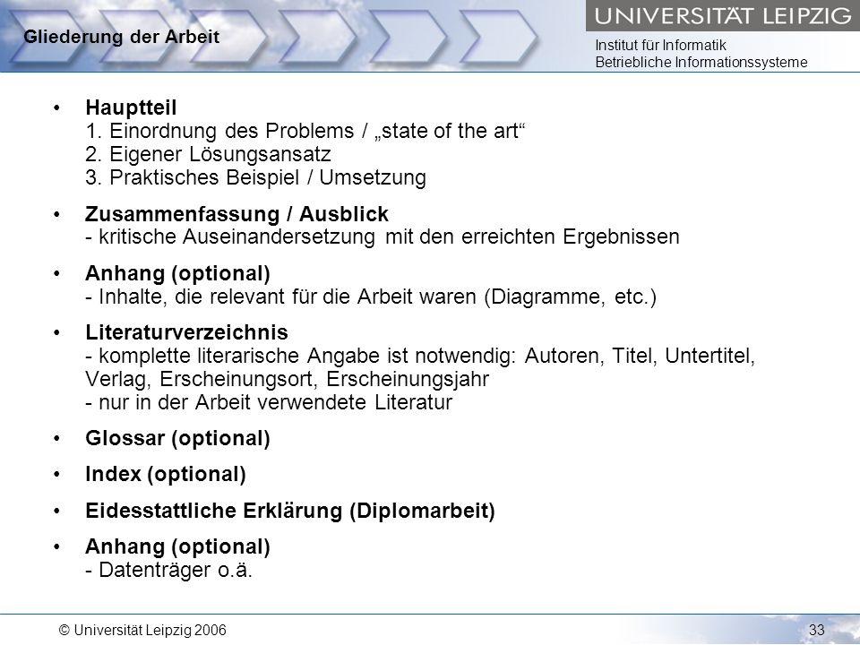 """Institut für Informatik Betriebliche Informationssysteme © Universität Leipzig 200633 Gliederung der Arbeit Hauptteil 1. Einordnung des Problems / """"st"""