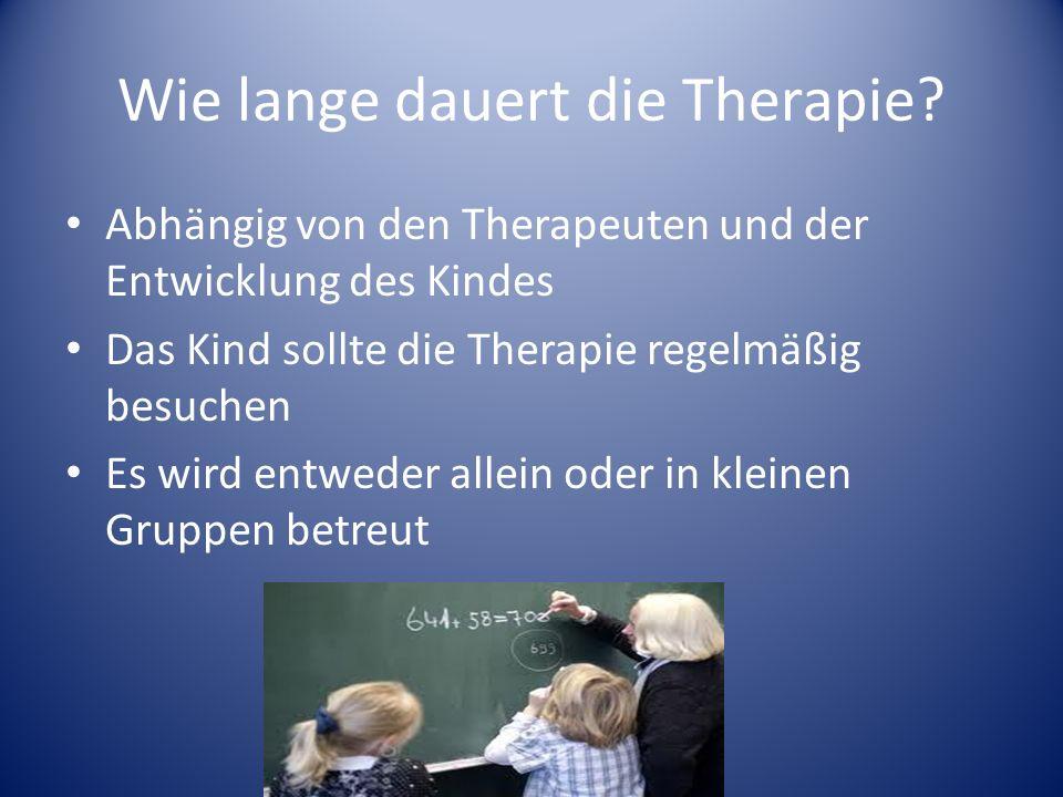 Wie lange dauert die Therapie.
