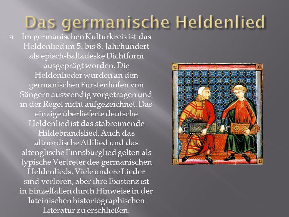  Im germanischen Kulturkreis ist das Heldenlied im 5.