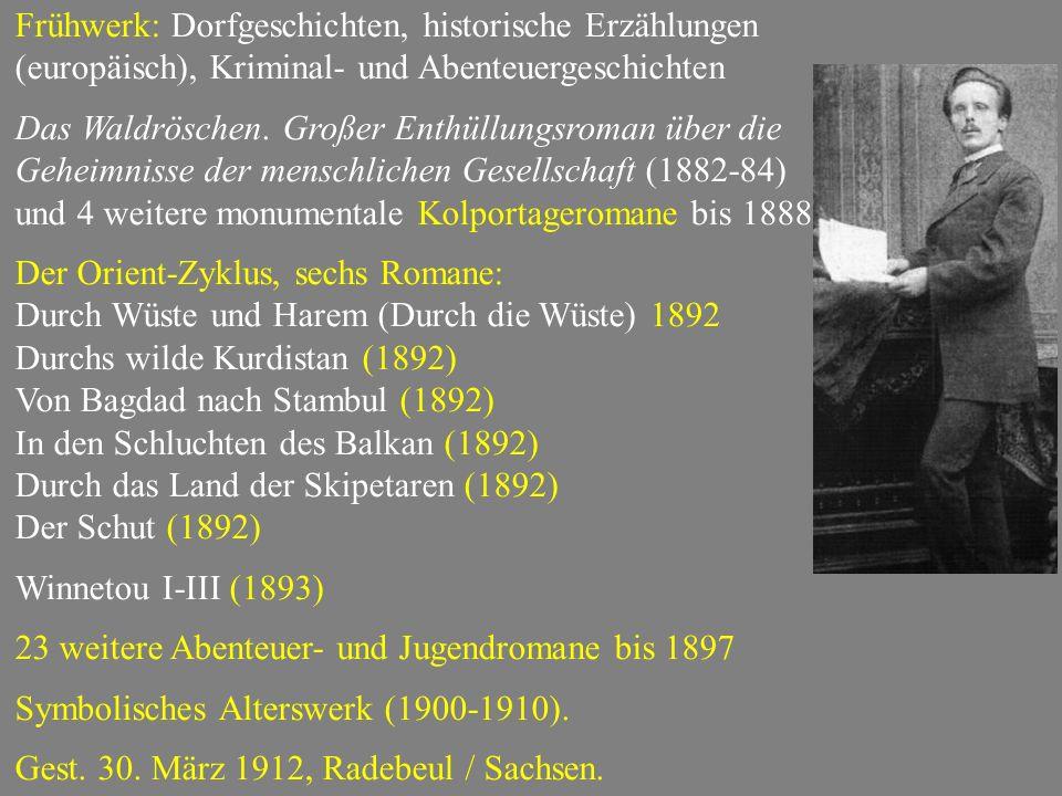 Frühwerk: Dorfgeschichten, historische Erzählungen (europäisch), Kriminal- und Abenteuergeschichten Das Waldröschen. Großer Enthüllungsroman über die