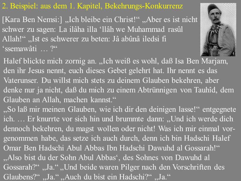 """2. Beispiel: aus dem 1. Kapitel, Bekehrungs-Konkurrenz [Kara Ben Nemsi:] """"Ich bleibe ein Christ!"""" """"Aber es ist nicht schwer zu sagen: La ilâha illa 'l"""