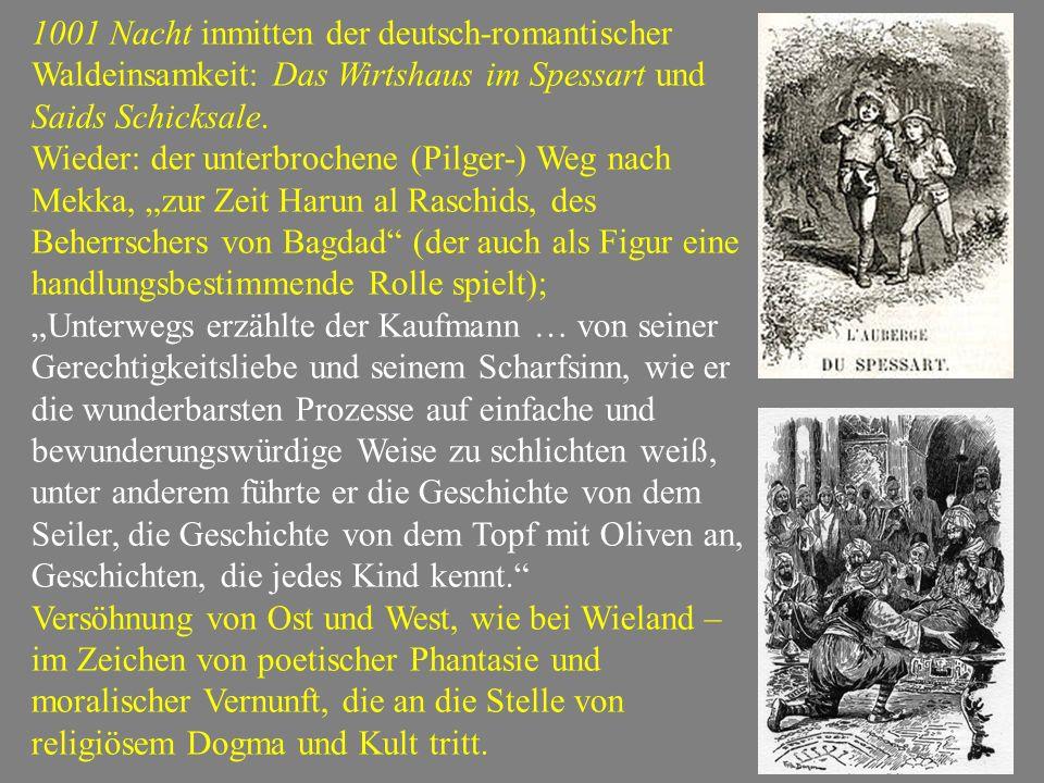 1001 Nacht inmitten der deutsch-romantischer Waldeinsamkeit: Das Wirtshaus im Spessart und Saids Schicksale. Wieder: der unterbrochene (Pilger-) Weg n