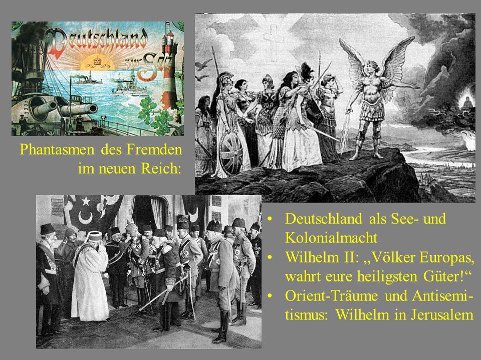 """Deutschland als See- und Kolonialmacht Wilhelm II: """"Völker Europas, wahrt eure heiligsten Güter!"""" Orient-Träume und Antisemi- tismus: Wilhelm in Jerus"""