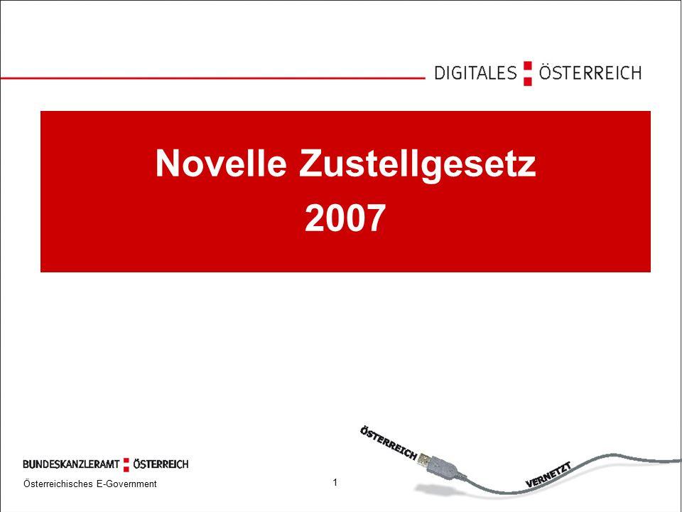 Österreichisches E-Government 1 Novelle Zustellgesetz 2007