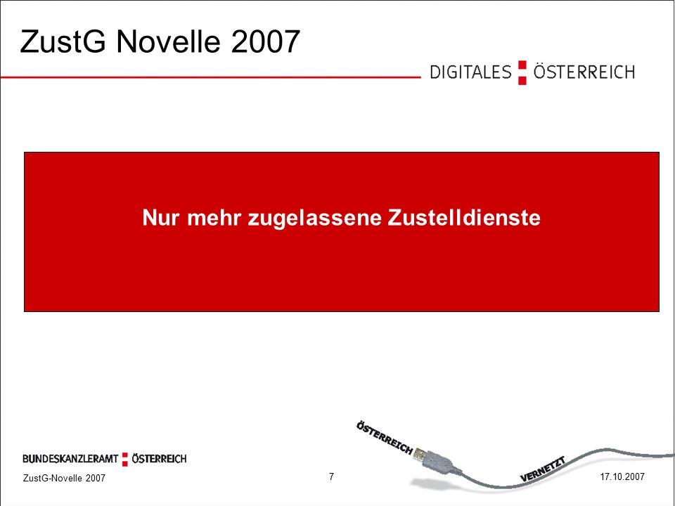 """ZustG-Novelle 2007 817.10.2007 ZustG Novelle 2007 - keine behördlichen Zustelldienste mehr - es gibt nur mehr """"zugelassene Zustelldienste."""