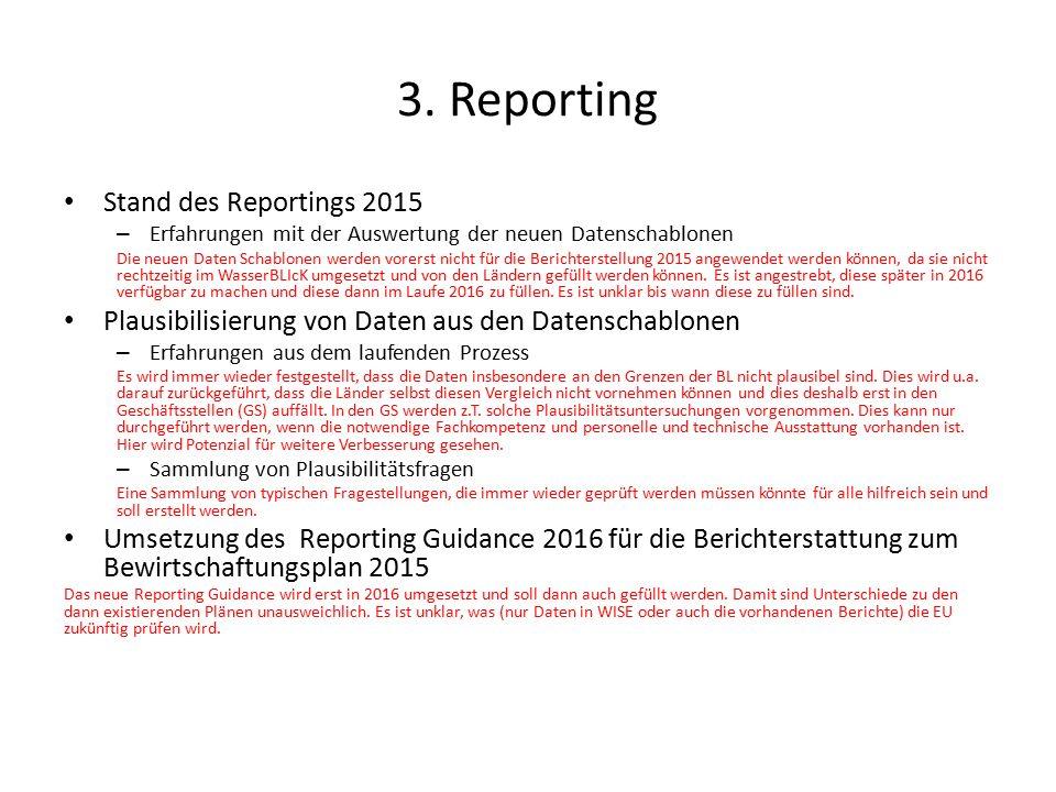 3. Reporting Stand des Reportings 2015 – Erfahrungen mit der Auswertung der neuen Datenschablonen Die neuen Daten Schablonen werden vorerst nicht für