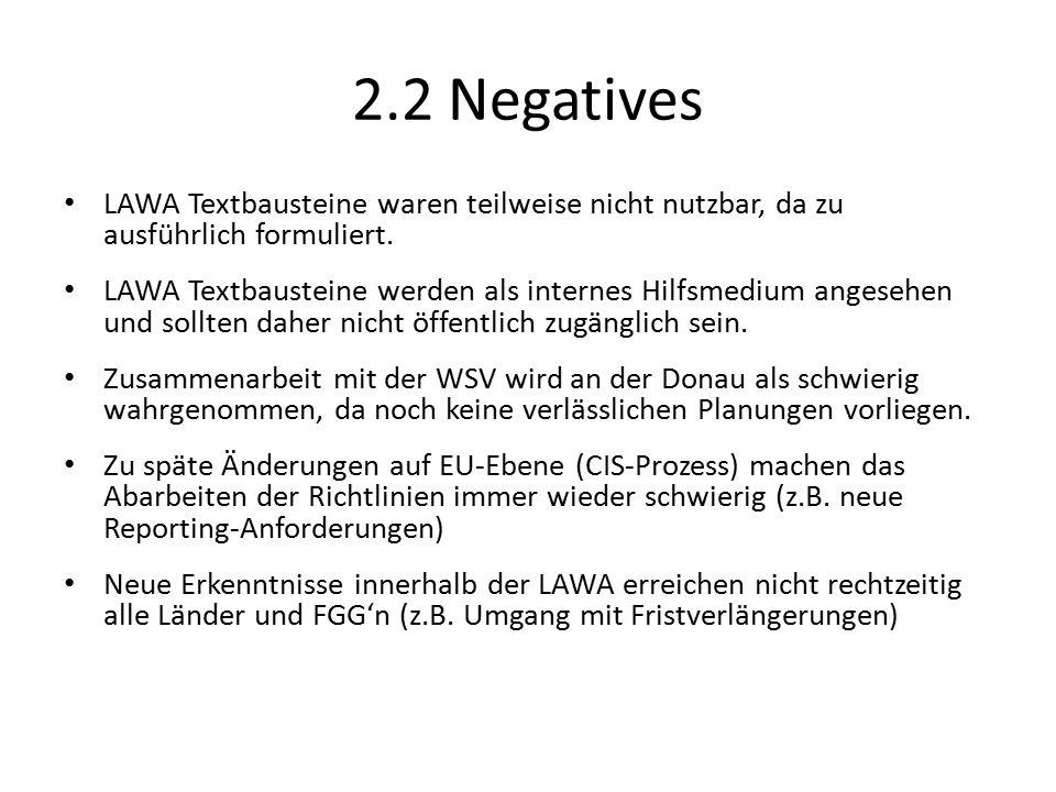 2.2 Negatives LAWA Textbausteine waren teilweise nicht nutzbar, da zu ausführlich formuliert.