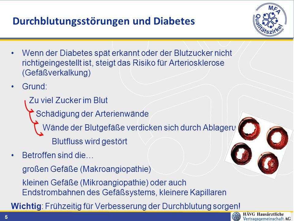 5 Wenn der Diabetes spät erkannt oder der Blutzucker nicht richtigeingestellt ist, steigt das Risiko für Arteriosklerose (Gefäßverkalkung) Grund: Zu v