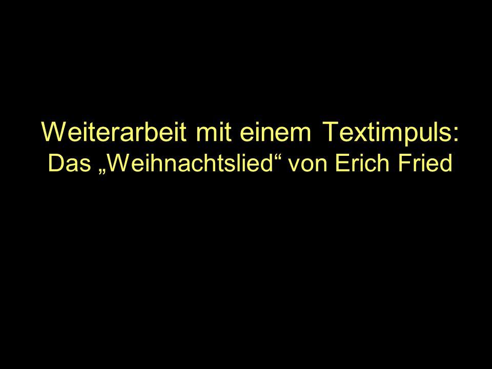 """Weiterarbeit mit einem Textimpuls: Das """"Weihnachtslied von Erich Fried"""