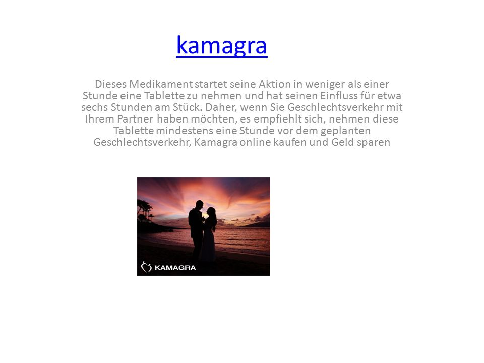 kamagra Dieses Medikament startet seine Aktion in weniger als einer Stunde eine Tablette zu nehmen und hat seinen Einfluss für etwa sechs Stunden am Stück.