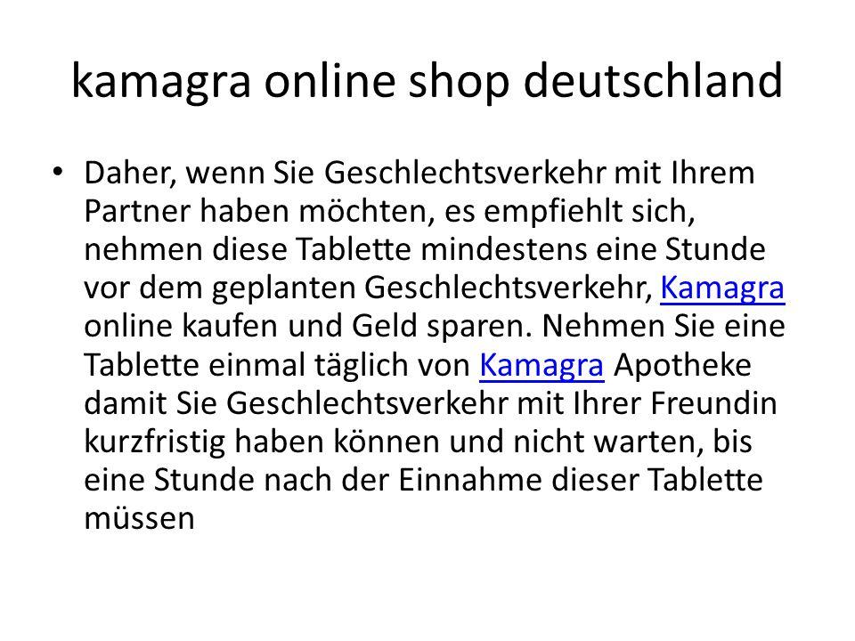 kamagra online shop deutschland Daher, wenn Sie Geschlechtsverkehr mit Ihrem Partner haben möchten, es empfiehlt sich, nehmen diese Tablette mindestens eine Stunde vor dem geplanten Geschlechtsverkehr, Kamagra online kaufen und Geld sparen.