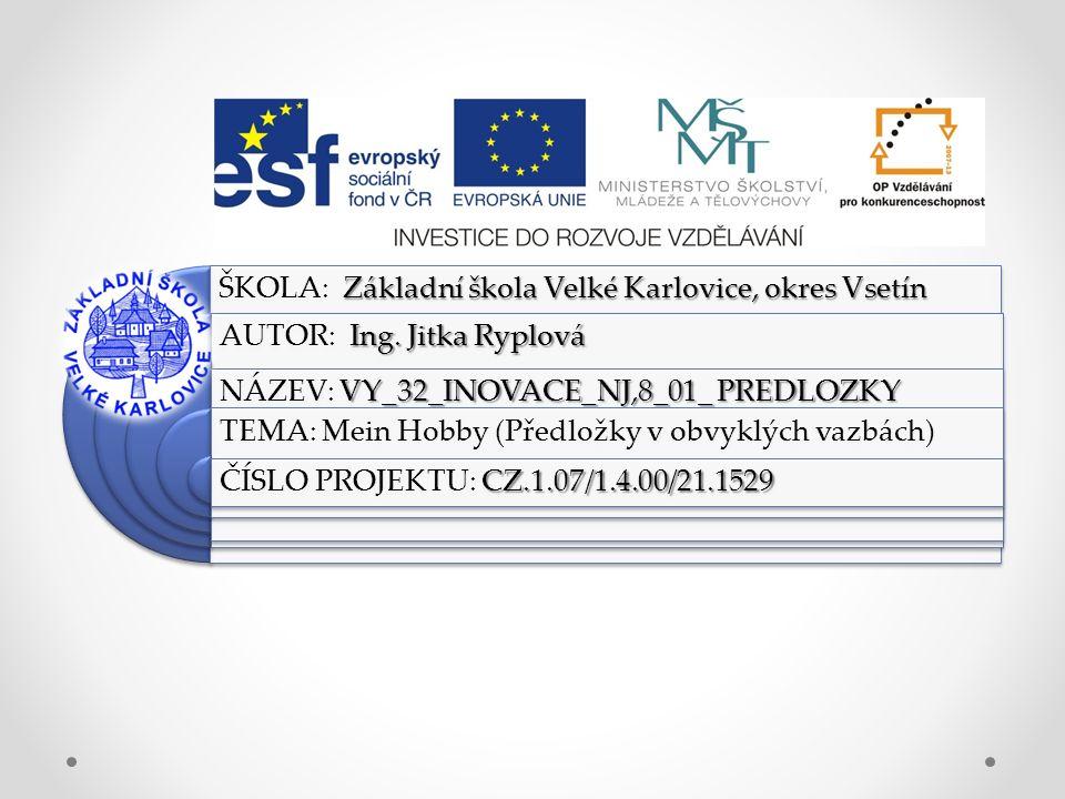 Výukový materiál: EUPŠ _OP VK_Ryplová_NJ,8_1_předložky Šablona:III/2 Sada:NJ,8 Autor:Ing.