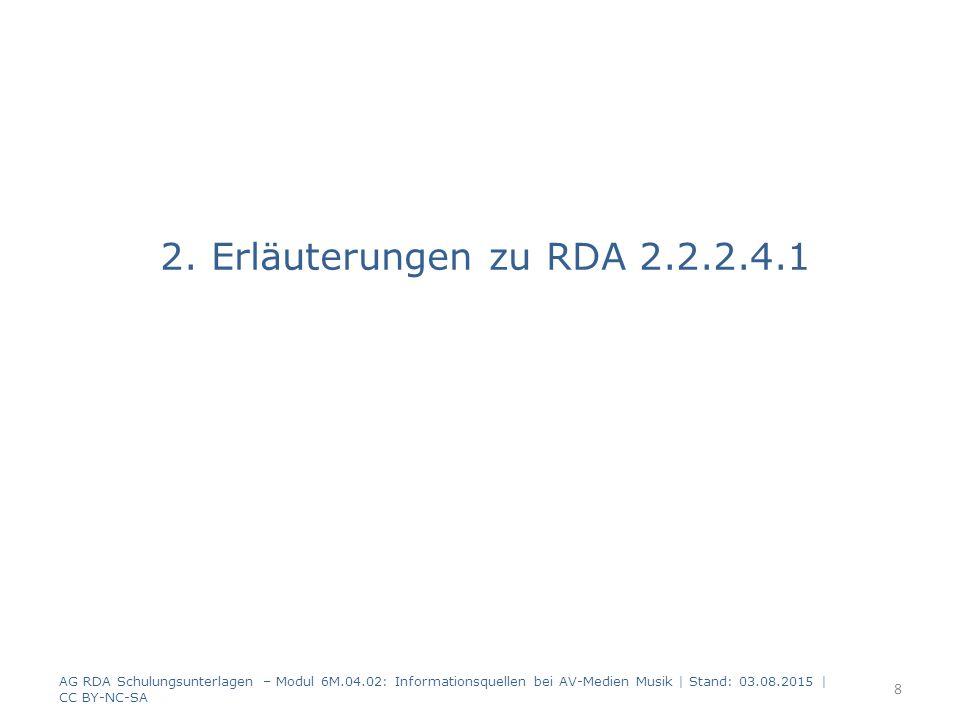 2.1 Textquelle in der Ressource selbst (RDA 2.2.2.4.1 a) AG RDA Schulungsunterlagen – Modul 6M.04.02: Informationsquellen bei AV-Medien Musik | Stand: 03.08.2015 | CC BY-NC-SA 9