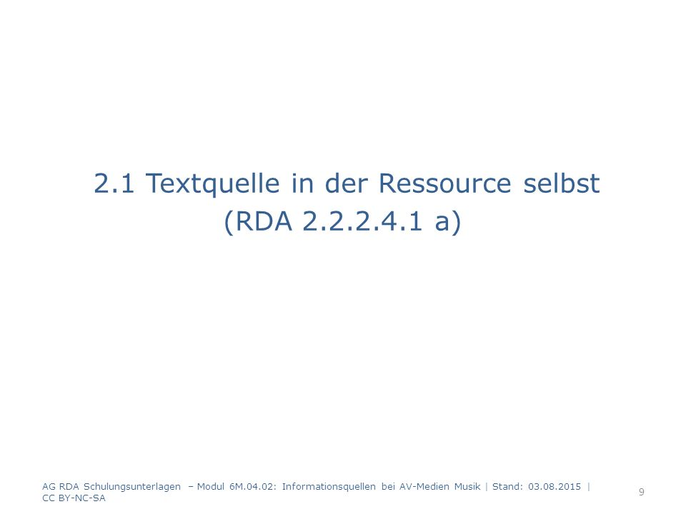 Beispiele AG RDA Schulungsunterlagen – Modul 6M.04.02: Informationsquellen bei AV-Medien Musik | Stand: 03.08.2015 | CC BY-NC-SA 30