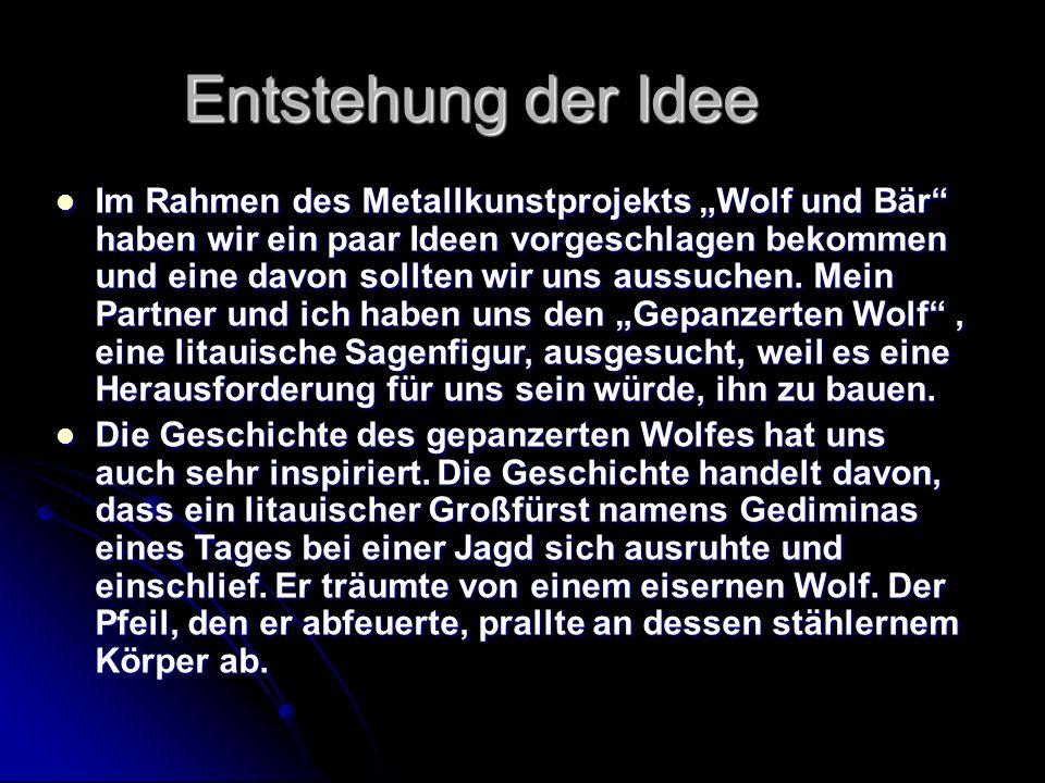 """Entstehung der Idee Im Rahmen des Metallkunstprojekts """"Wolf und Bär haben wir ein paar Ideen vorgeschlagen bekommen und eine davon sollten wir uns aussuchen."""