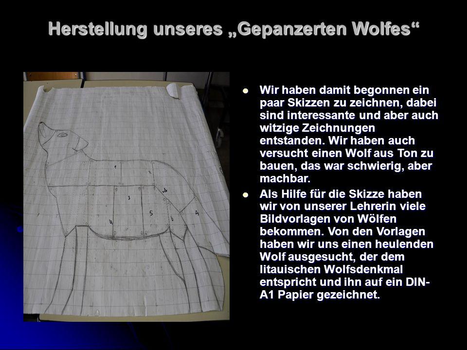 """Herstellung unseres """"Gepanzerten Wolfes Wir haben damit begonnen ein paar Skizzen zu zeichnen, dabei sind interessante und aber auch witzige Zeichnungen entstanden."""