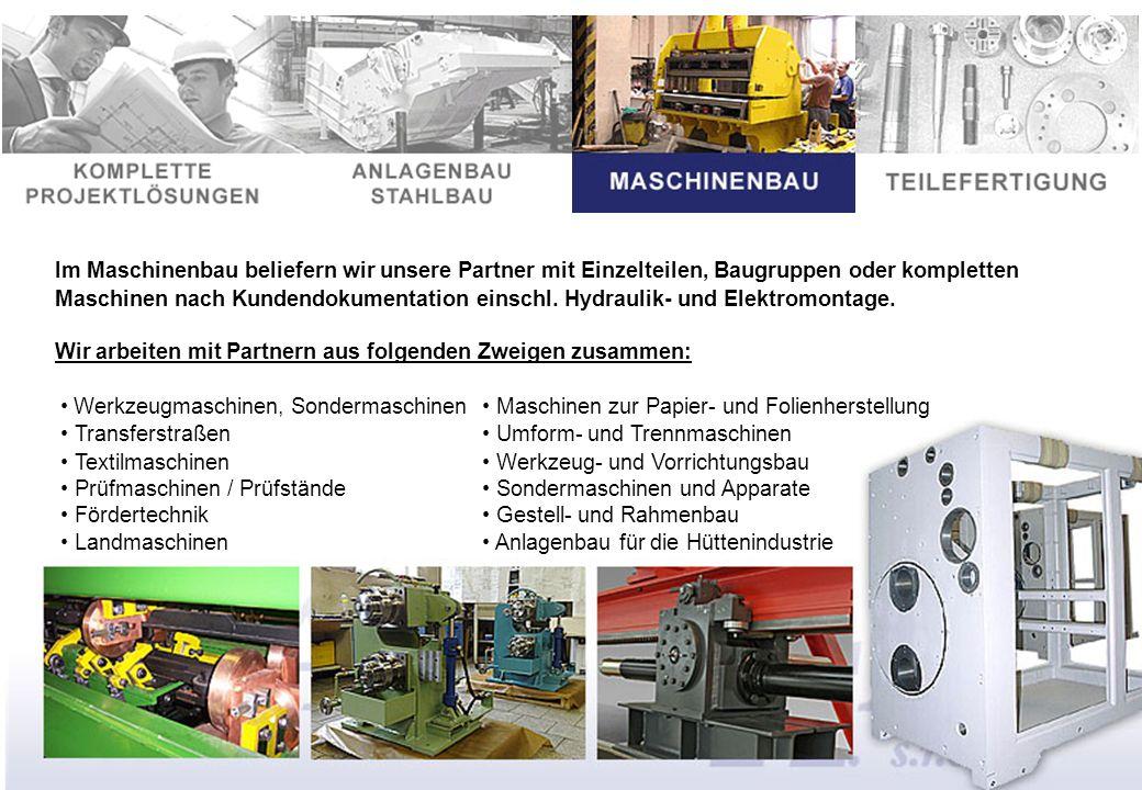 Im Maschinenbau beliefern wir unsere Partner mit Einzelteilen, Baugruppen oder kompletten Maschinen nach Kundendokumentation einschl.