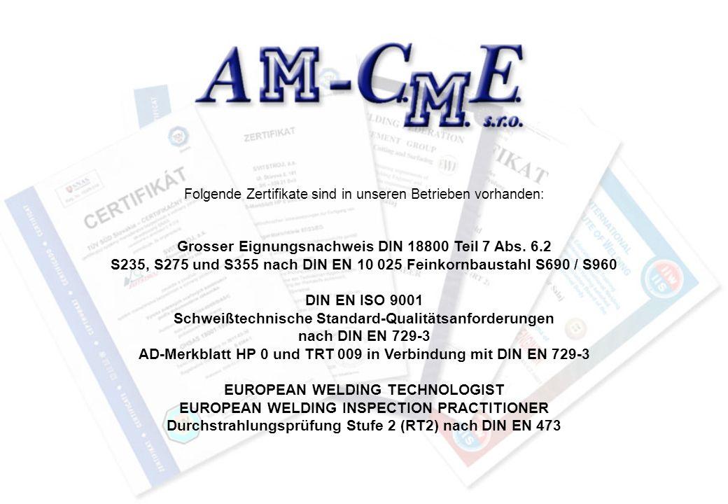Folgende Zertifikate sind in unseren Betrieben vorhanden: Grosser Eignungsnachweis DIN 18800 Teil 7 Abs.