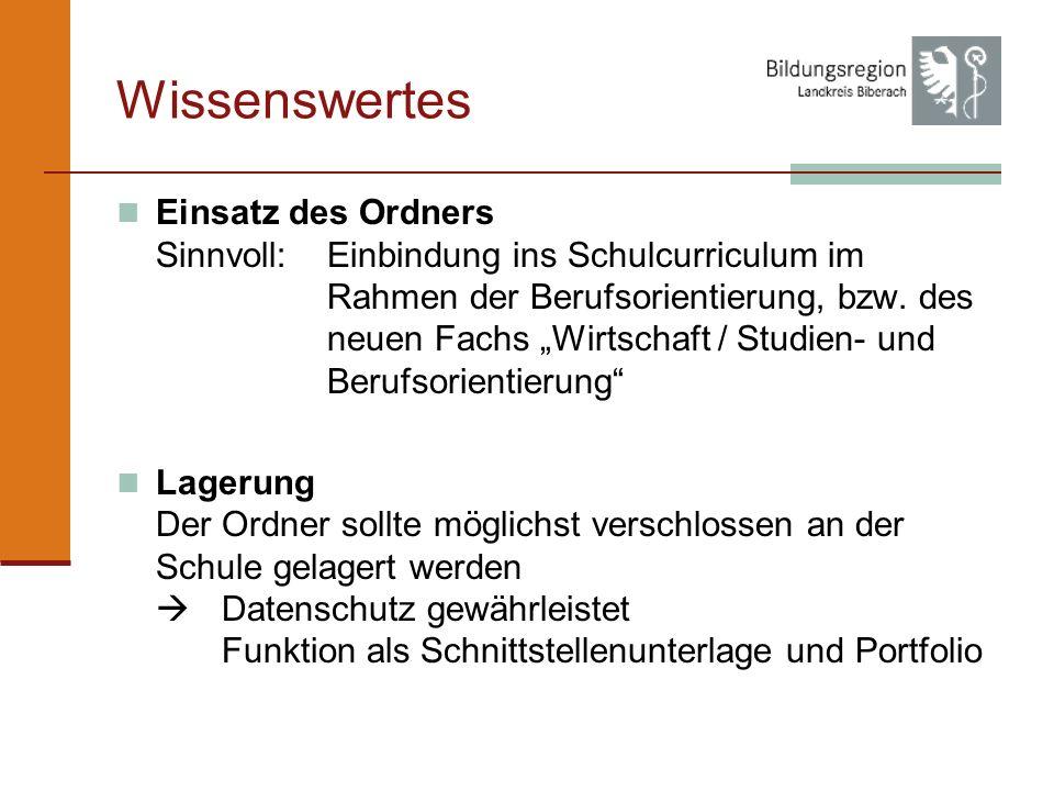Wissenswertes Einsatz des Ordners Sinnvoll:Einbindung ins Schulcurriculum im Rahmen der Berufsorientierung, bzw.