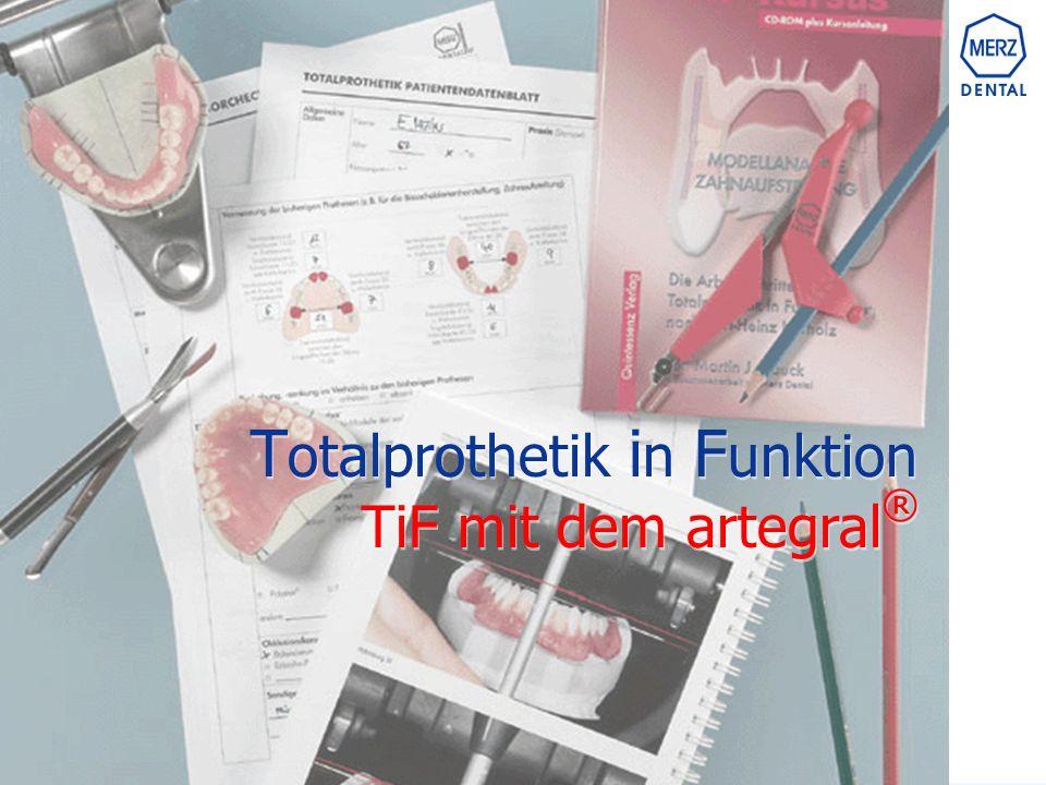 TiF mit dem artegral ® T otalprothetik i n F unktion TiF mit dem artegral ® T otalprothetik i n F unktion TiF mit dem artegral ®