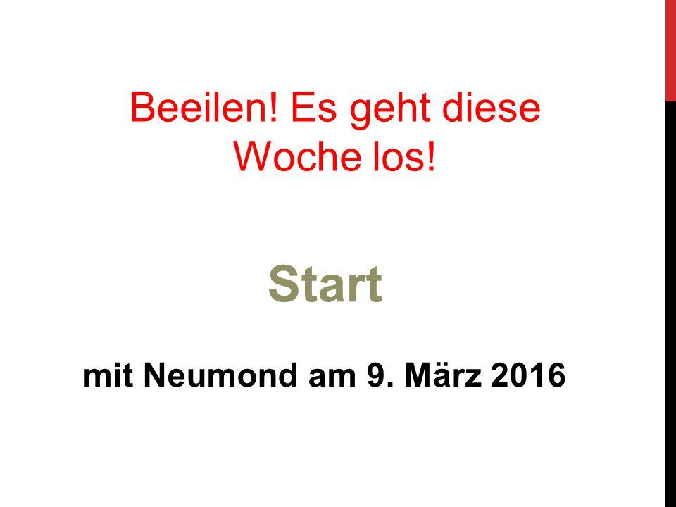 Start mit Neumond am 9. März 2016 Beeilen! Es geht diese Woche los!