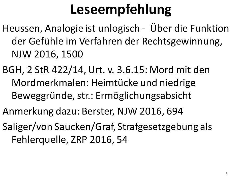 Leseempfehlung Heussen, Analogie ist unlogisch - Über die Funktion der Gefühle im Verfahren der Rechtsgewinnung, NJW 2016, 1500 BGH, 2 StR 422/14, Urt
