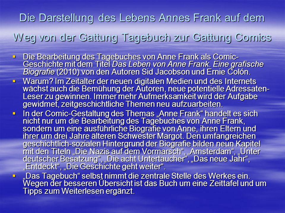 Die Darstellung des Lebens Annes Frank auf dem Weg von der Gattung Tagebuch zur Gattung Comics  Die Bearbeitung des Tagebuches von Anne Frank als Com