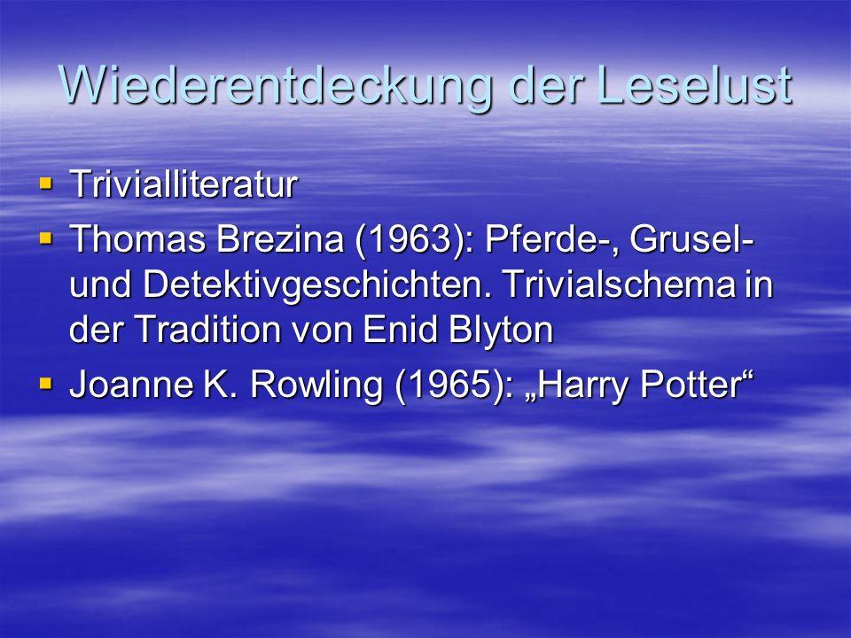Wiederentdeckung der Leselust  Trivialliteratur  Thomas Brezina (1963): Pferde-, Grusel- und Detektivgeschichten. Trivialschema in der Tradition von