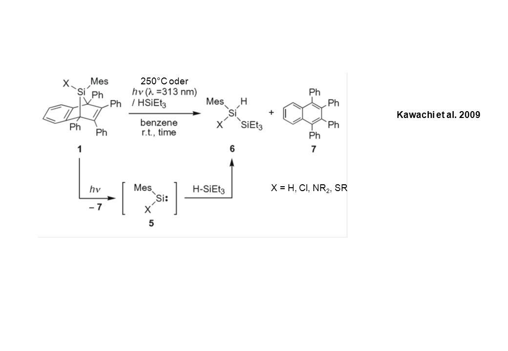 250°C oder X = H, Cl, NR 2, SR Kawachi et al. 2009