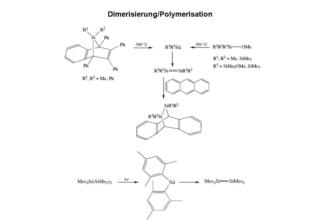 Dimerisierung/Polymerisation