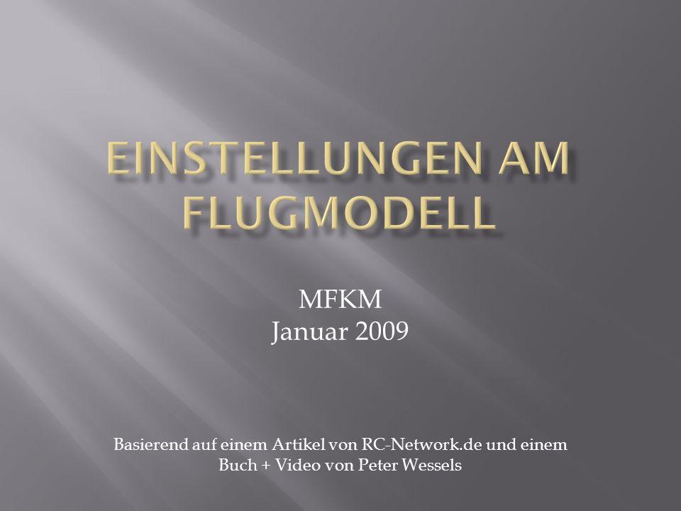 MFKM Januar 2009 Basierend auf einem Artikel von RC-Network.de und einem Buch + Video von Peter Wessels