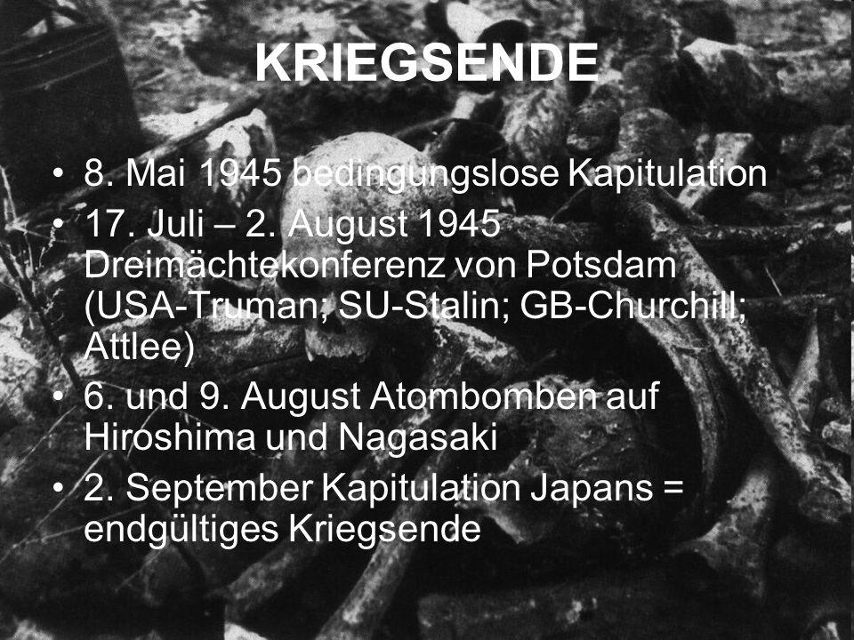 KRIEGSENDE 8. Mai 1945 bedingungslose Kapitulation 17.