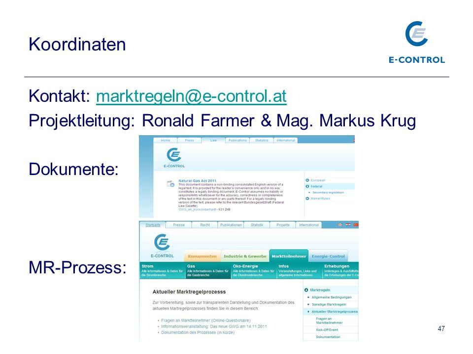 47 Koordinaten Kontakt: marktregeln@e-control.atmarktregeln@e-control.at Projektleitung: Ronald Farmer & Mag.