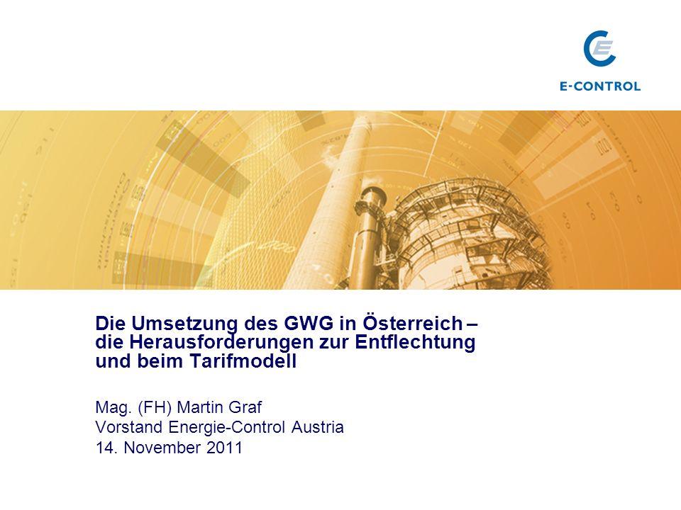 Die Umsetzung des GWG in Österreich – die Herausforderungen zur Entflechtung und beim Tarifmodell Mag.