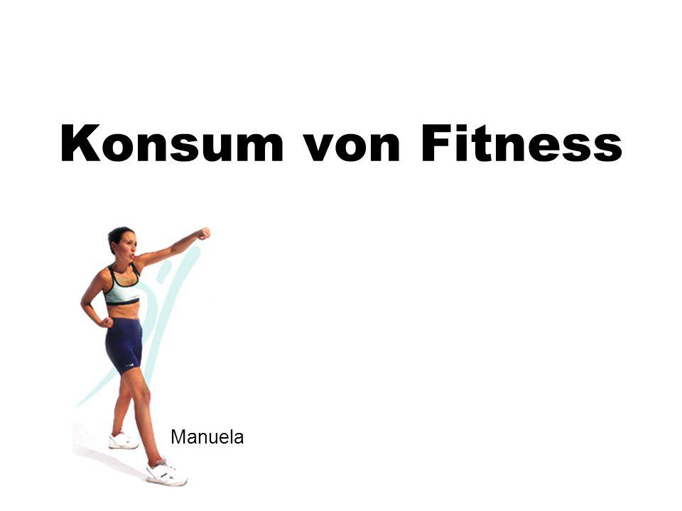 Konsum von Fitness Manuela
