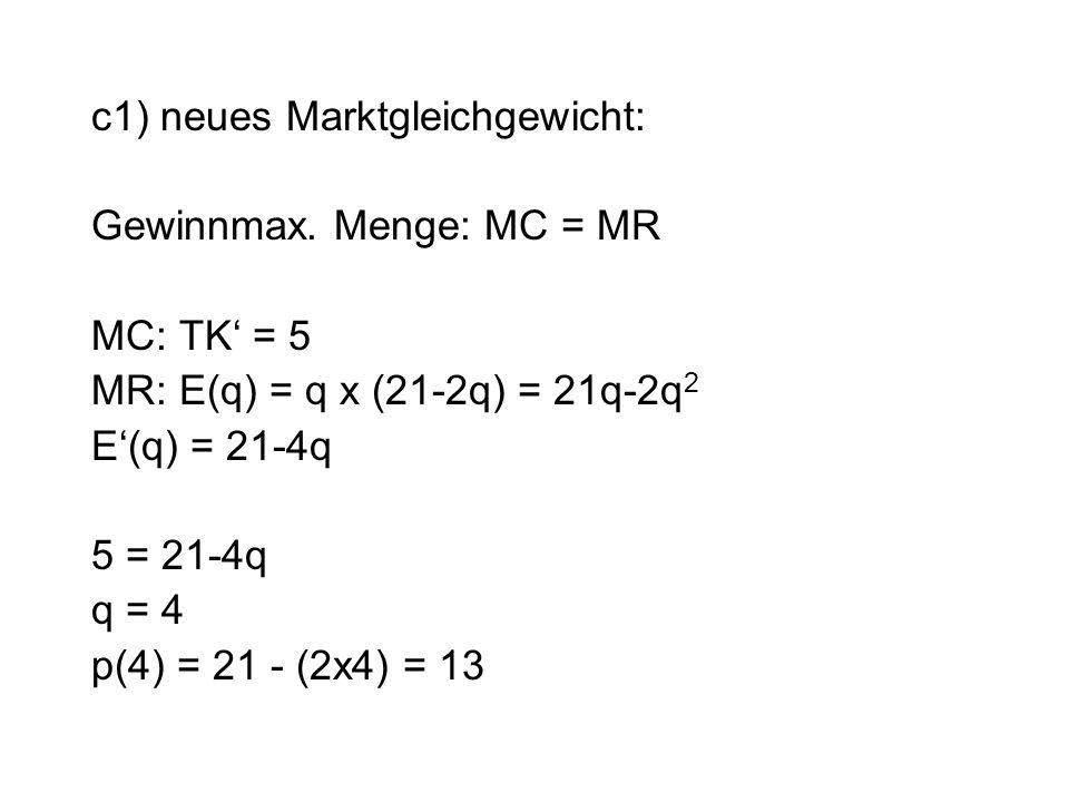 c1) neues Marktgleichgewicht: Gewinnmax.