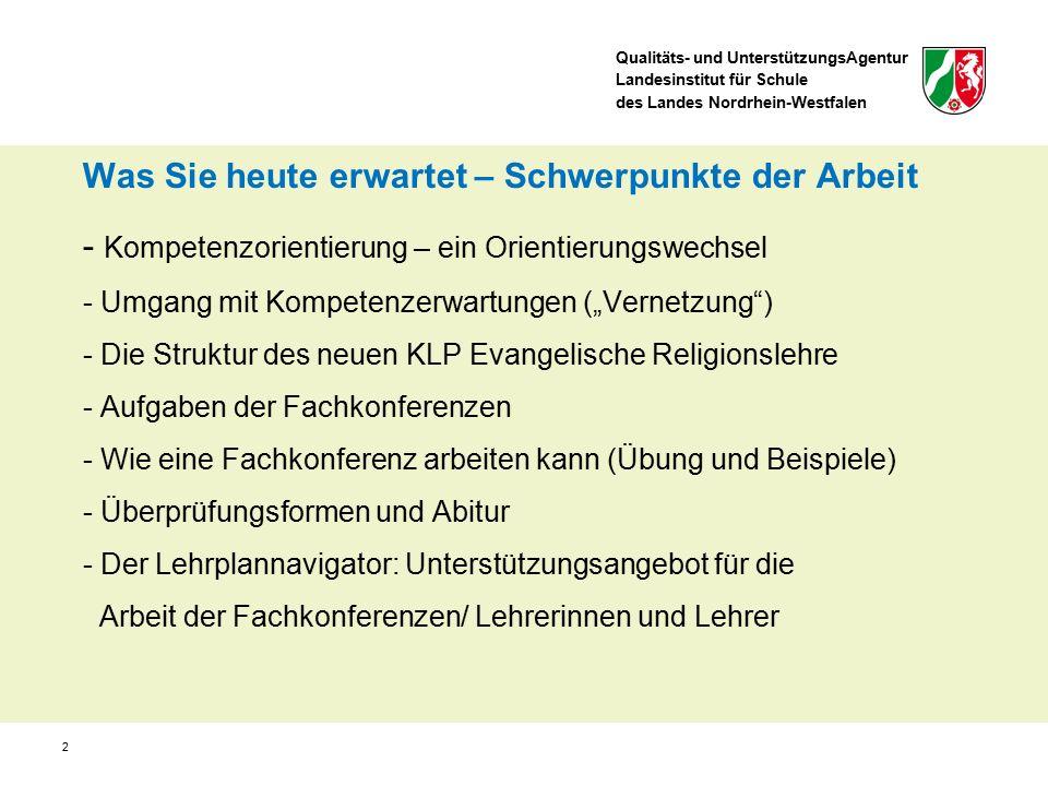 Qualitäts- und UnterstützungsAgentur Landesinstitut für Schule des Landes Nordrhein-Westfalen Kompetenzorientierung - ein Orientierungswechsel 3