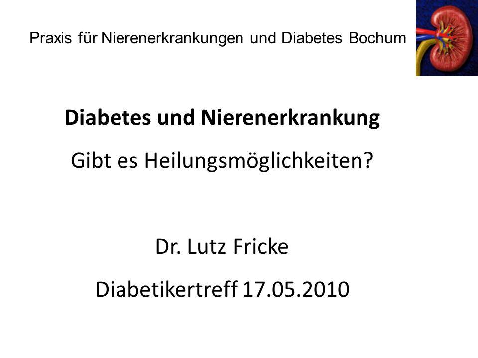 Praxis für Nierenerkrankungen und Diabetes Bochum Diabetes und Nierenerkrankung Gibt es Heilungsmöglichkeiten.