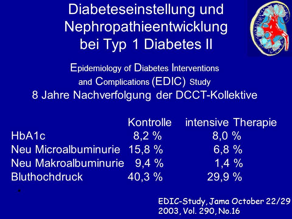Diabeteseinstellung und Nephropathieentwicklung bei Typ 1 Diabetes II EDIC-Study, Jama October 22/29 2003, Vol.