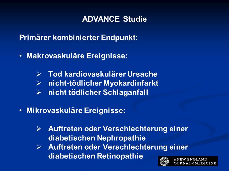 ADVANCE Studie Primärer kombinierter Endpunkt: Makrovaskuläre Ereignisse:   Tod kardiovaskulärer Ursache   nicht-tödlicher Myokardinfarkt   nicht tödlicher Schlaganfall Mikrovaskuläre Ereignisse:   Auftreten oder Verschlechterung einer diabetischen Nephropathie   Auftreten oder Verschlechterung einer diabetischen Retinopathie