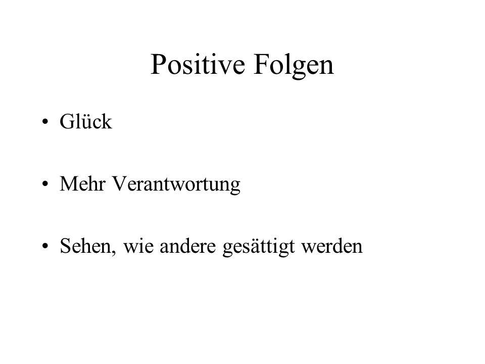 Positive Folgen Glück Mehr Verantwortung Sehen, wie andere gesättigt werden