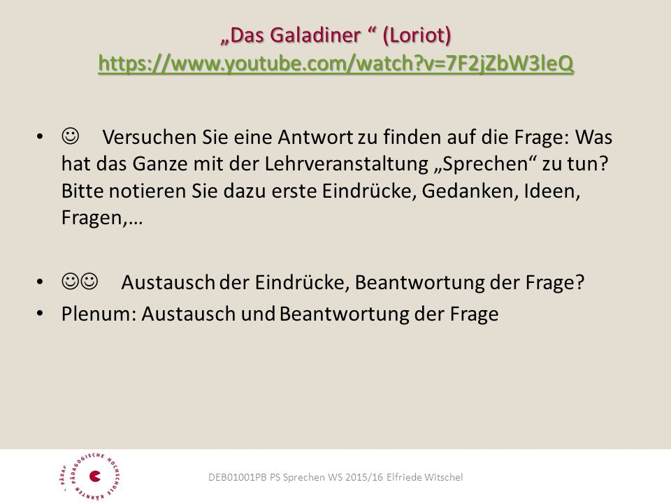 """Das Galadiner "" (Loriot) https://www.youtube.com/watch?v=7F2jZbW3leQ https://www.youtube.com/watch?v=7F2jZbW3leQ  Versuchen Sie eine Antwort zu find"