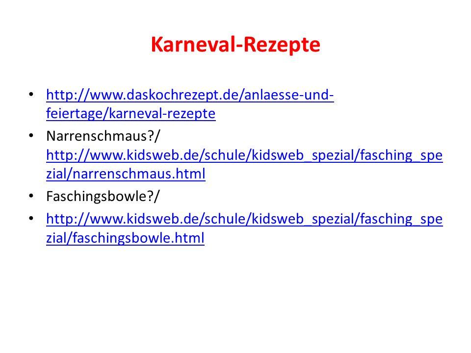 Karneval-Rezepte http://www.daskochrezept.de/anlaesse-und- feiertage/karneval-rezepte http://www.daskochrezept.de/anlaesse-und- feiertage/karneval-rez