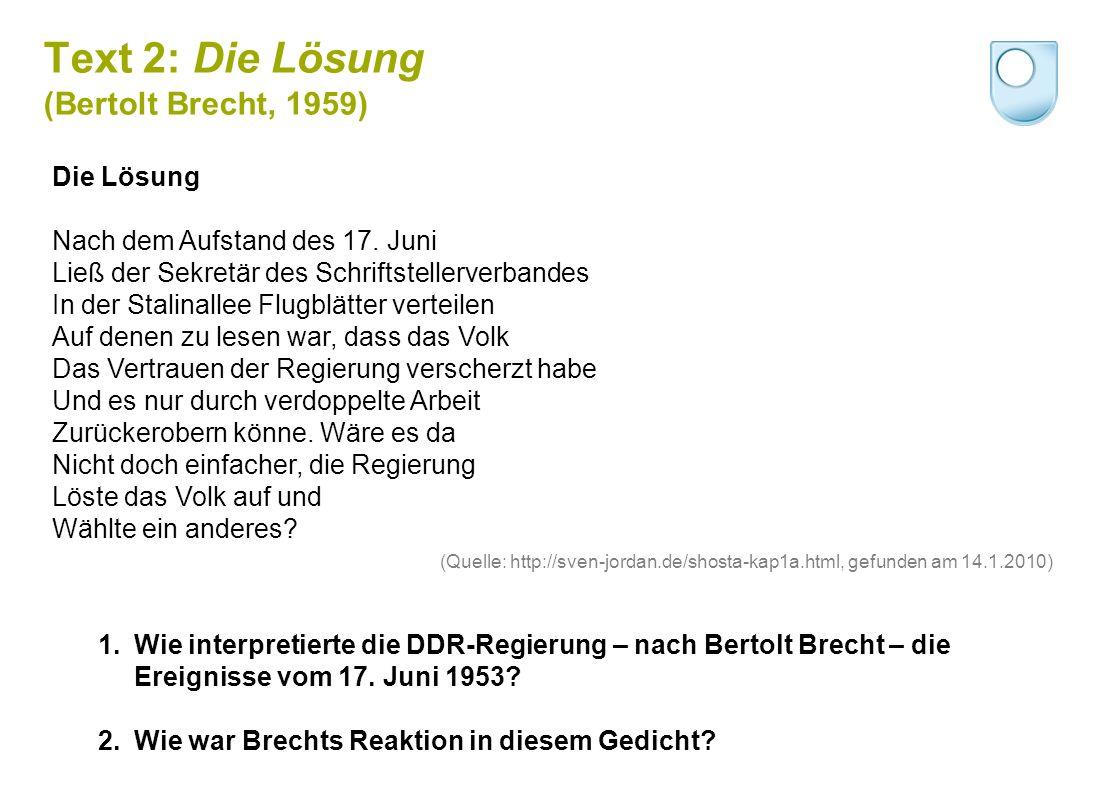 Text 2: Die Lösung (Bertolt Brecht, 1959) Die Lösung Nach dem Aufstand des 17.