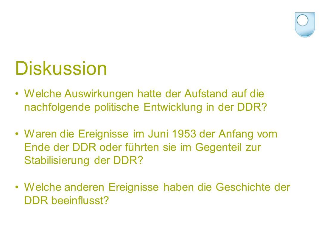 Diskussion Welche Auswirkungen hatte der Aufstand auf die nachfolgende politische Entwicklung in der DDR.
