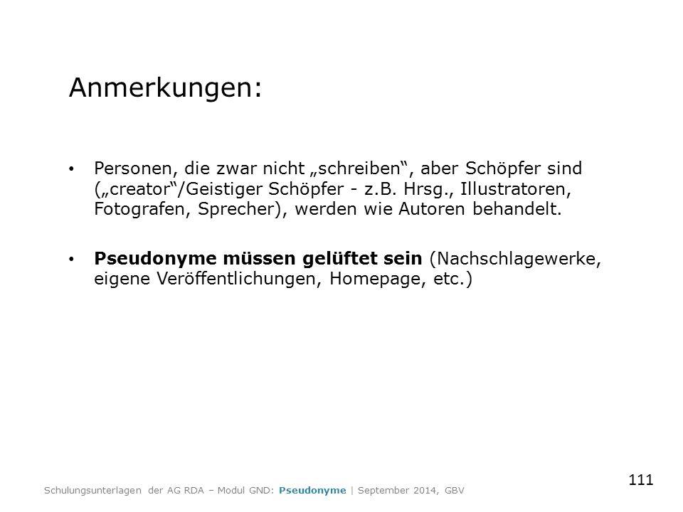 """Anmerkungen: Personen, die zwar nicht """"schreiben"""", aber Schöpfer sind (""""creator""""/Geistiger Schöpfer - z.B. Hrsg., Illustratoren, Fotografen, Sprecher)"""
