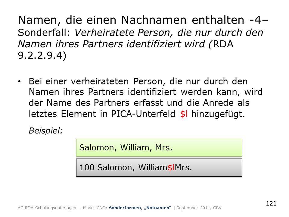 Bei einer verheirateten Person, die nur durch den Namen ihres Partners identifiziert werden kann, wird der Name des Partners erfasst und die Anrede als letztes Element in PICA-Unterfeld $l hinzugefügt.