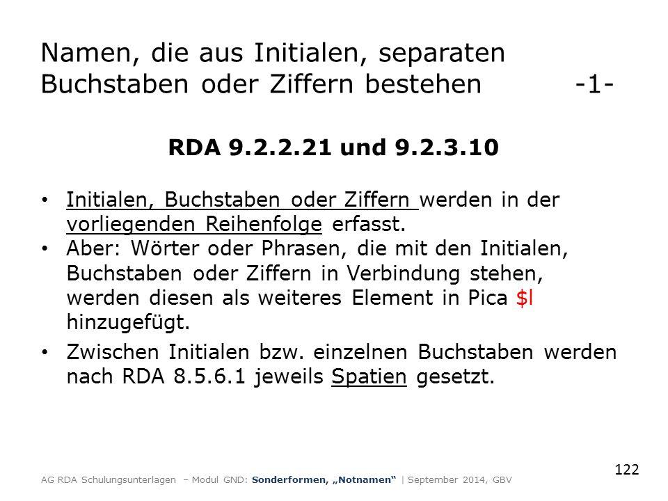 Namen, die aus Initialen, separaten Buchstaben oder Ziffern bestehen-1- RDA 9.2.2.21 und 9.2.3.10 Initialen, Buchstaben oder Ziffern werden in der vor