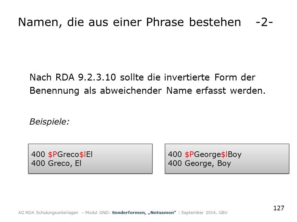 Nach RDA 9.2.3.10 sollte die invertierte Form der Benennung als abweichender Name erfasst werden.