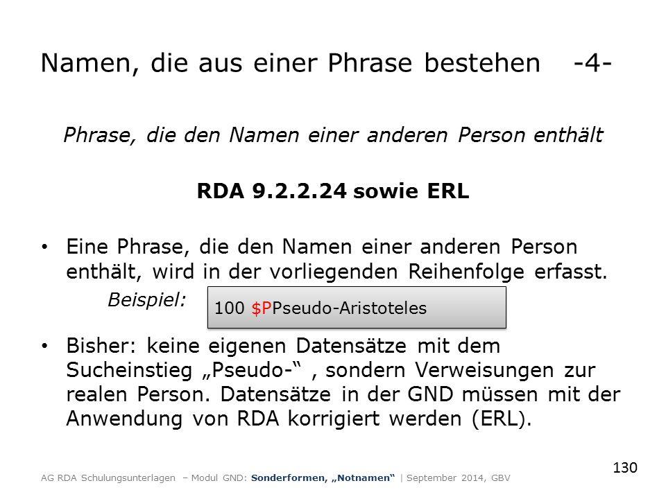 Phrase, die den Namen einer anderen Person enthält RDA 9.2.2.24 sowie ERL Eine Phrase, die den Namen einer anderen Person enthält, wird in der vorlieg